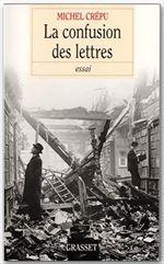 La confusion des lettres  - Michel Crépu