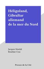 Héligoland, Gibraltar allemand de la mer du Nord