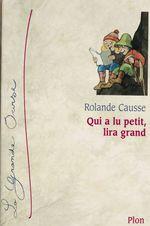 Vente Livre Numérique : Qui a lu petit, lira grand  - Rolande Causse