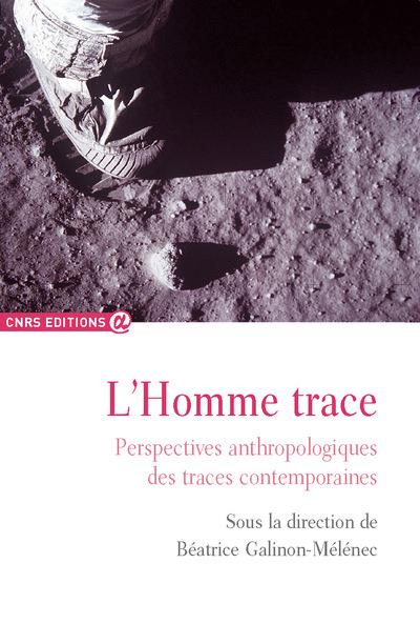 L'homme trace ; perspectives anthropologiques des traces contemporaines