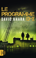 Le programme D-X  - David Khara