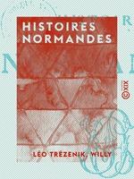 Vente EBooks : Histoires normandes  - Willy - Léo Trézenik