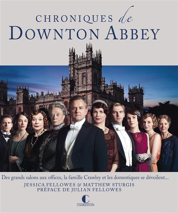 Chroniques de Downton Abbey ; des grands salons aux offices, la famille Crawley et les domestiques se dévoilent...