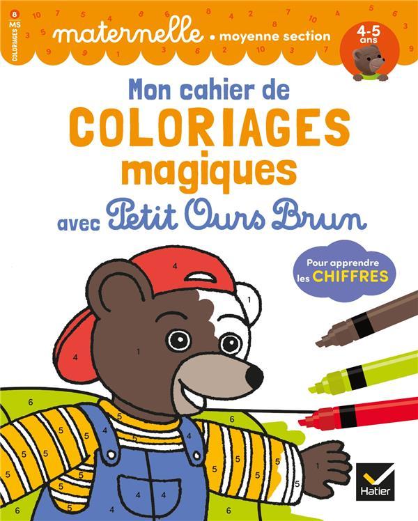 Mon cahier de coloriages magiques avec Petit Ours Brun ; pour apprendre les chiffres