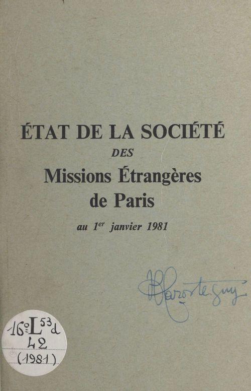 État de la Société des Missions Étrangères de Paris au 1er Janvier 1981