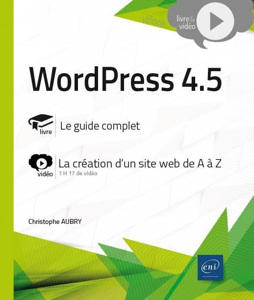 WordPress 4.5 ; complément vidéo : la création d'un site web de A à Z