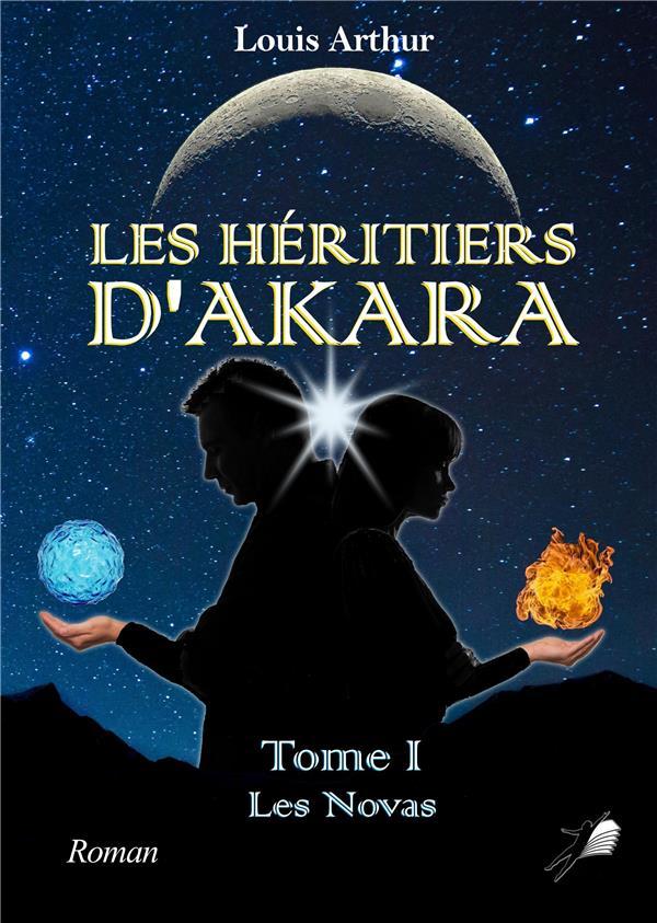 Les héritiers d'Akara t.1 ; les Novas