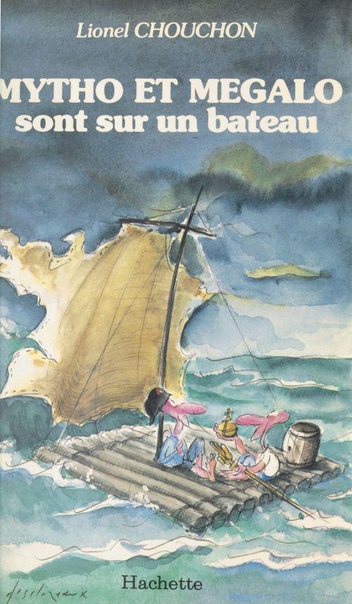 Mytho et Mégalo sont sur un bateau  - Lionel Chouchon