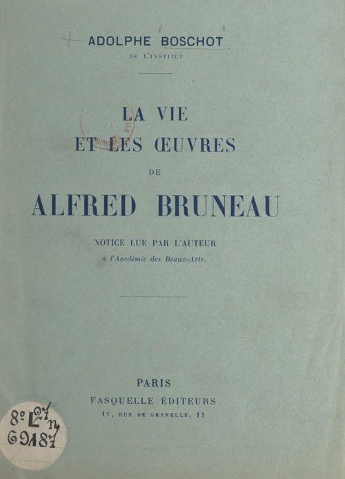 La vie et les oeuvres de Alfred Bruneau