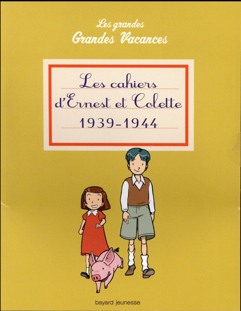 les grandes grandes vacances ; les cahiers d'Ernest et de Colette, 1939-1944