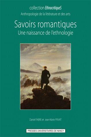Savoirs romantiques ; une naissance de l'ethnologie