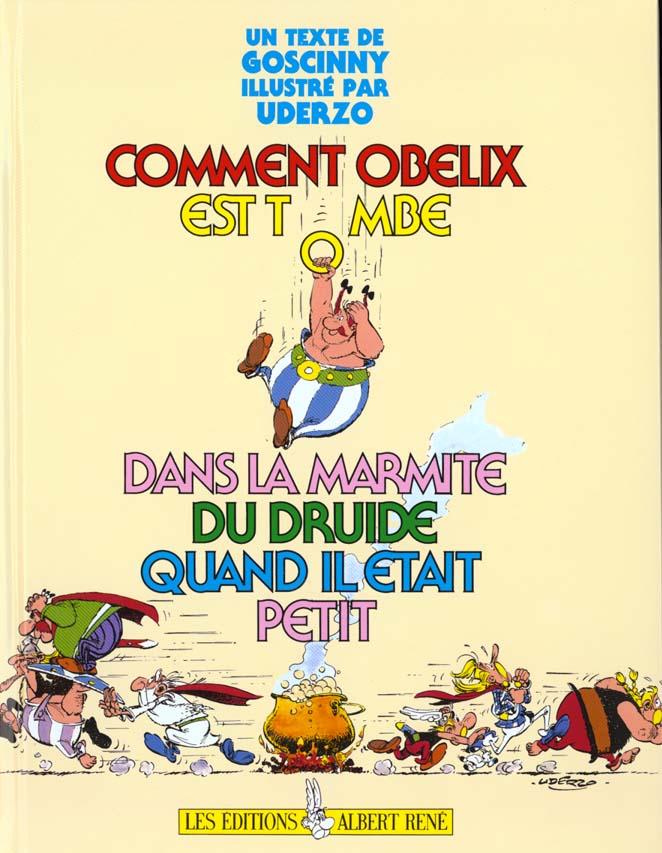 Comment Obelix Est Tombe Dans La Marmite Du Druide Quand Il Etait Petit