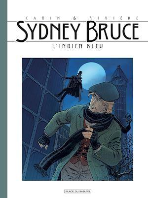 Sydney Bruce T.1 ; l'indien bleu
