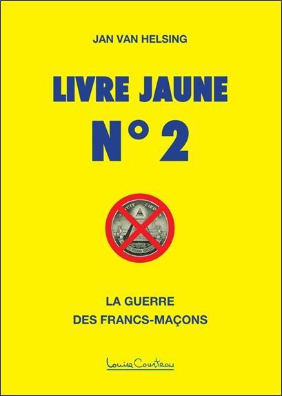 Livre jaune t.2 ; la guerre des francs-maçons