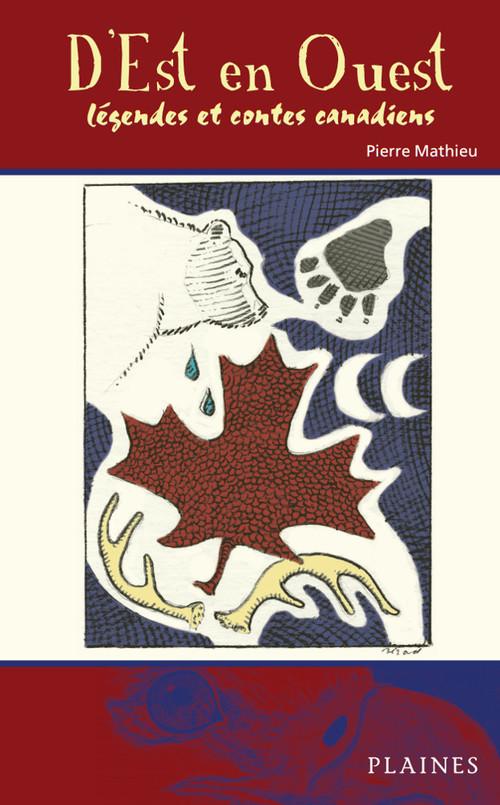 D'est en ouest. legendes et contes canadiens