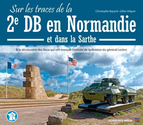 Sur les traces de la 2e DB en Normandie