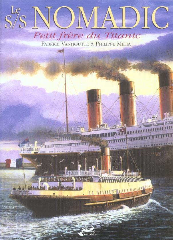Le s/s nomadic petit frere du titanic