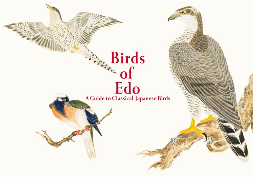 Birds of edo: a guide to classical japanese birds /anglais/japonais