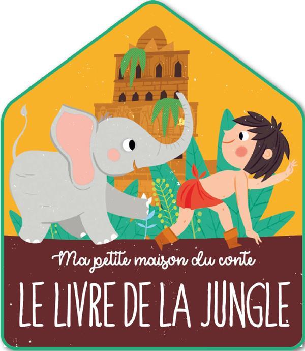 Ma petite maison du conte ; le livre de la jungle