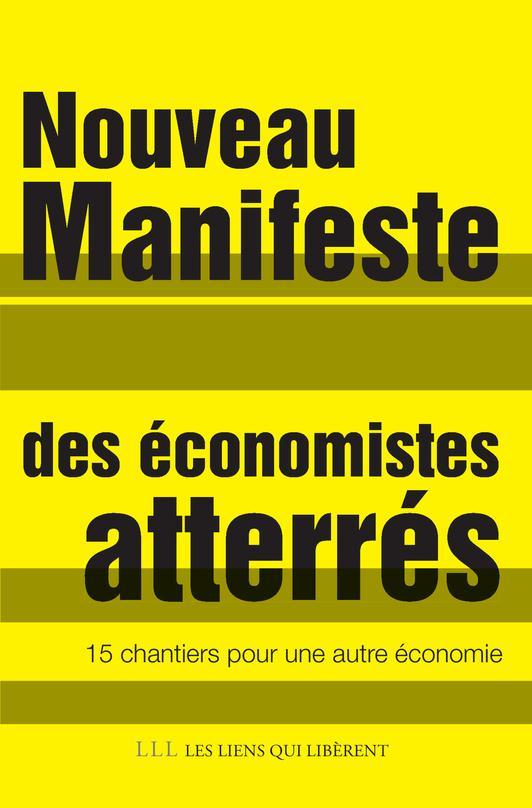 Nouveau manifeste des économistes atterrés  ; 15 chantiers pour une autre économie