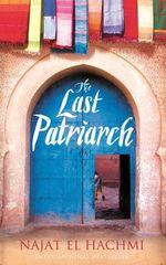 The Last Patriarch  - Najat El Hachmi