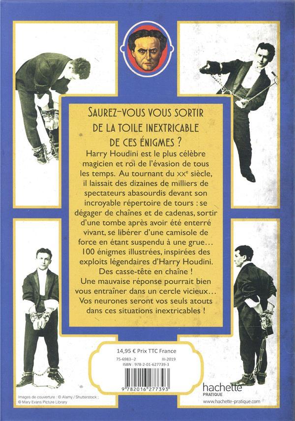 Les énigmes d'Houdini ; relevez le defi... 100 énigmes inextricables