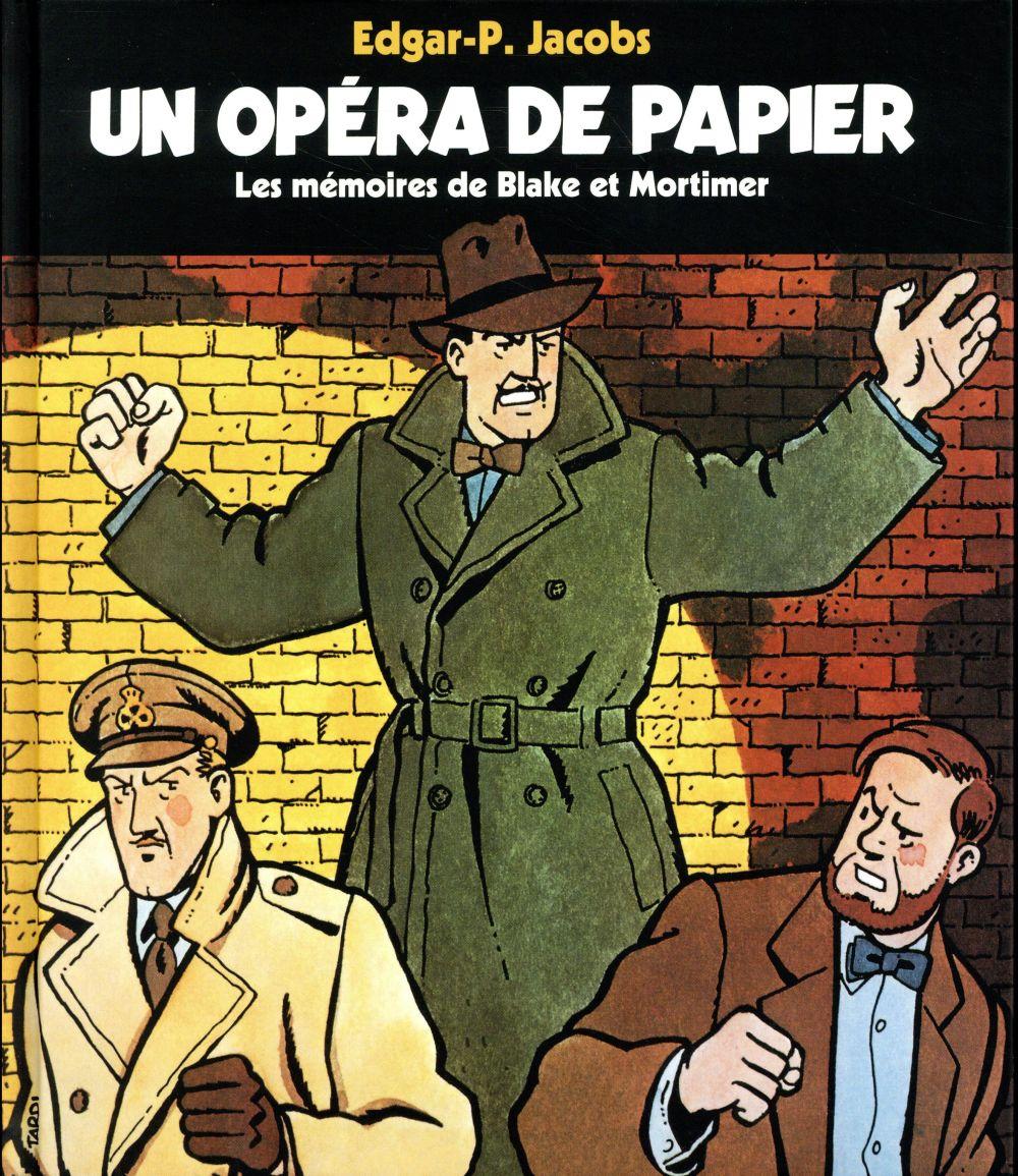 Les Memoires De Blake Et Mortimer ; Un Opera De Papier
