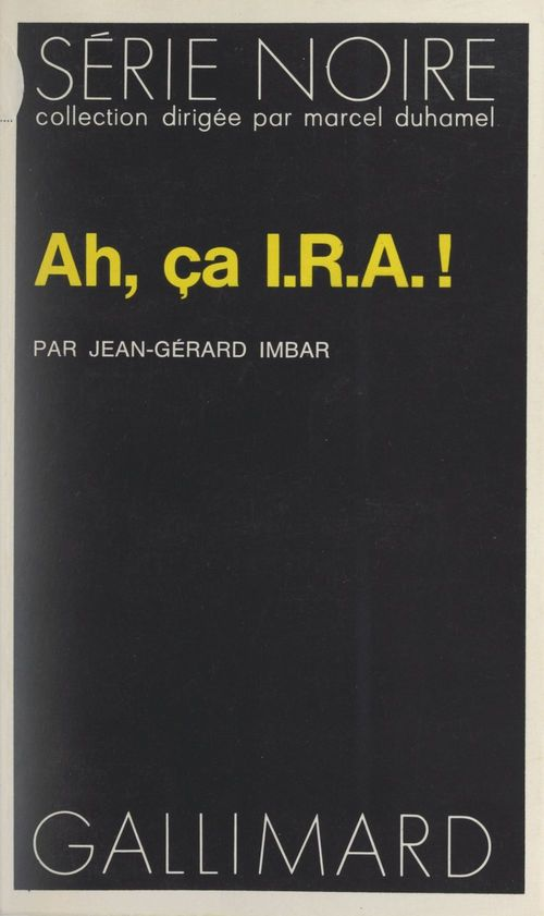 Ah, ça I.R.A. !