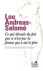 Vente EBooks : Ce qui découle du fait que ce n´est pas la femme qui a tué le père et autres textes psychanalytiques  - Lou Andréas-Salomé
