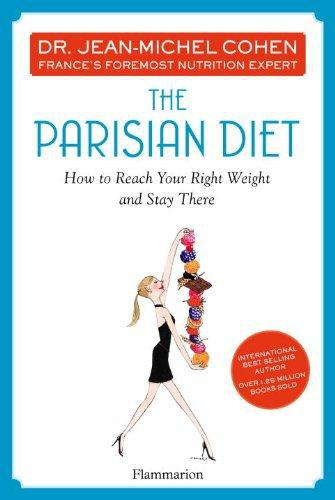 The parisian diet : how to reach your right weight and stay there
