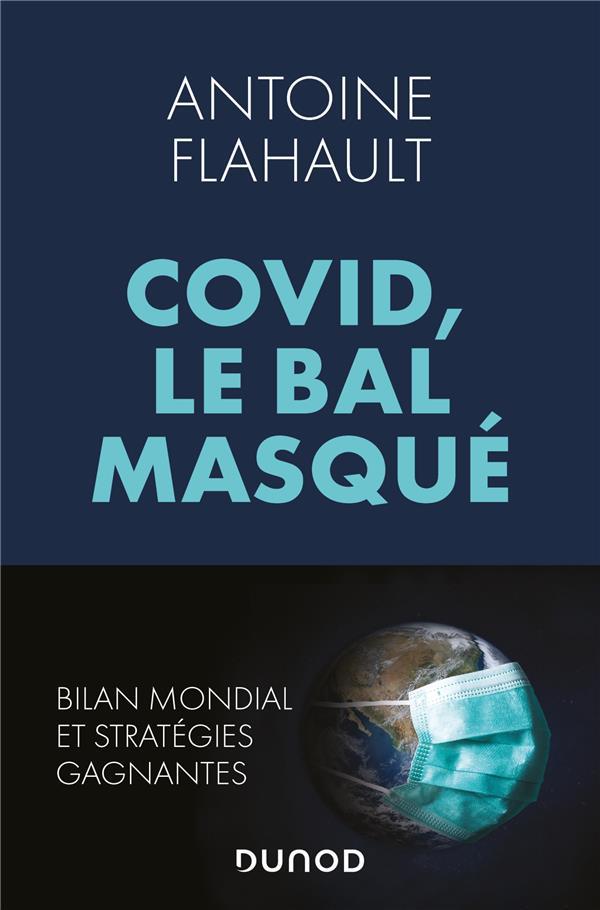 Covid, le bal masque ; bilan mondial et stratégies gagnantes