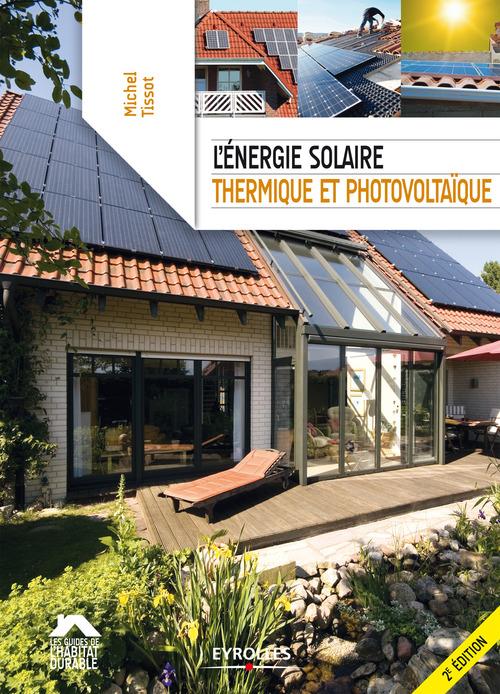 L'énergie solaire, thermique et photovoltaïque (2e édition)
