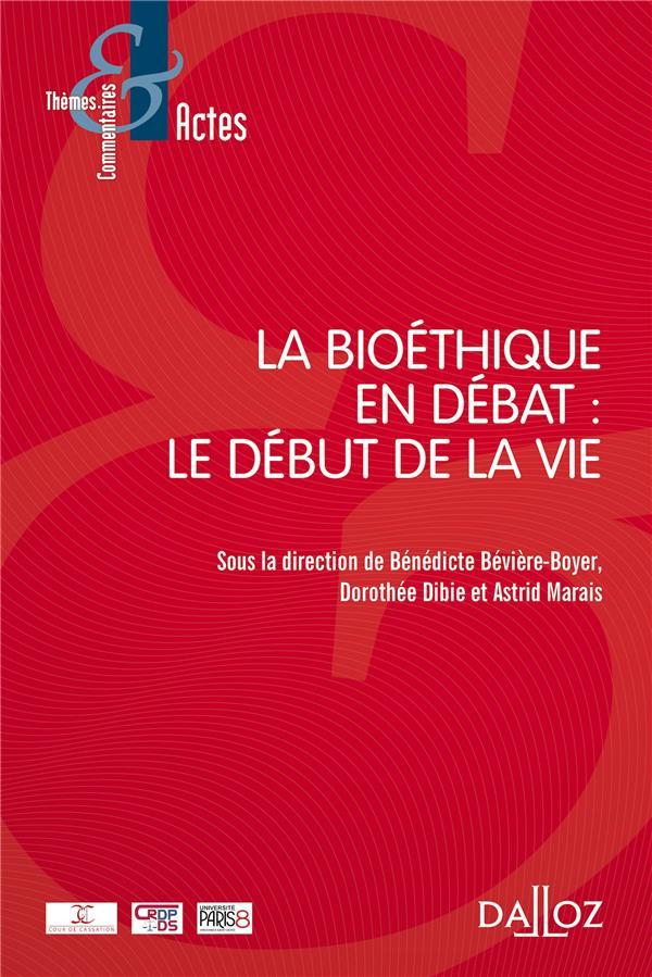 La bioéthique en debat : le début de la vie