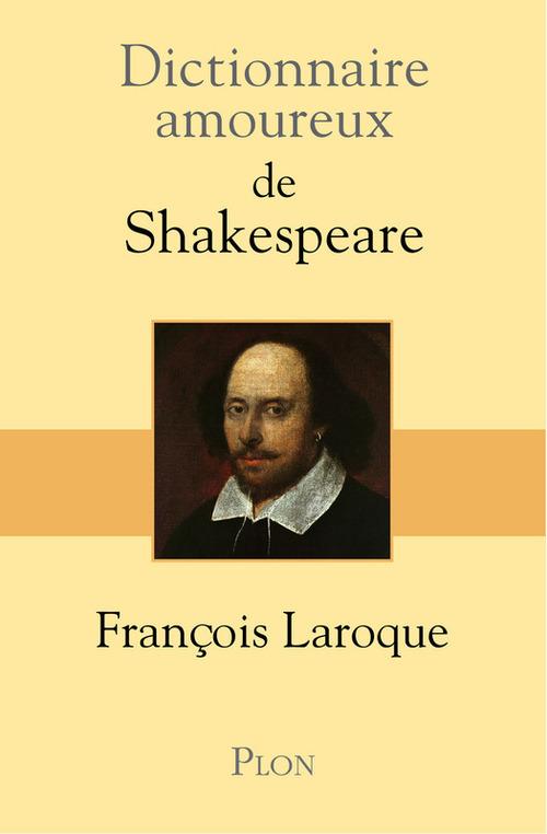 Dictionnaire amoureux ; de Shakespeare