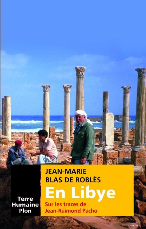 En Libye ; sur les traces de Jean-Raimond Pacho