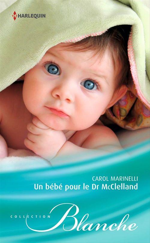 Vente Livre Numérique : Un bébé pour le Dr McClelland  - Carol Marinelli