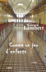 Comme un jeu d'enfants  - Gerard Lambert