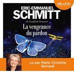 Vente AudioBook : La vengeance du pardon  - Éric-Emmanuel Schmitt