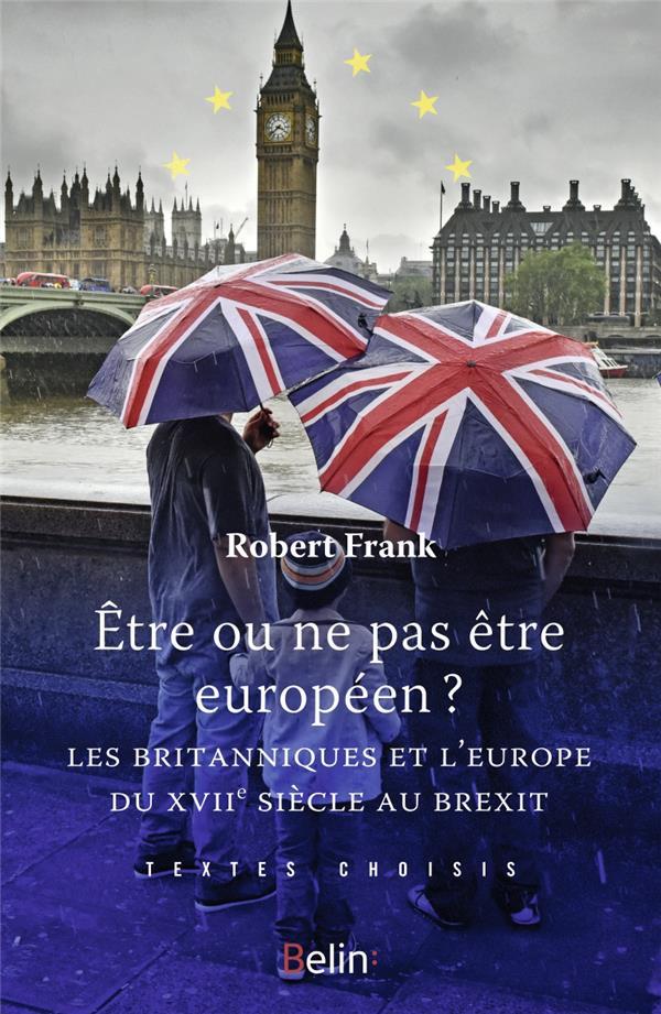 être ou ne pas être européen ? les britanniques et l'Europe du XVIIIe siècle au Brexit