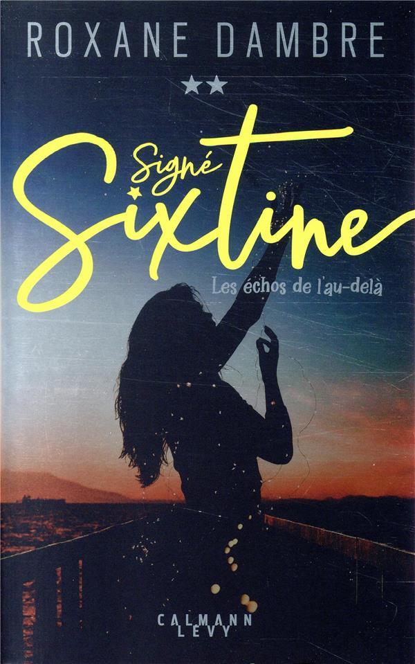 Signé Sixtine T.2 ; les échos de l'au-delà