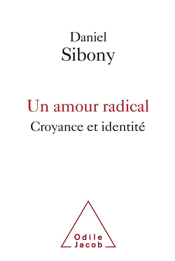 Un amour radical ; croyance et identité
