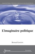 Vente Livre Numérique : L'imaginaire politique  - Jean-Jacques Boutaud - Bernard Lamizet - Yves Jeanneret - Stéphane Chaudiron - Sylvie Leleu-Merviel