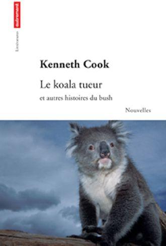 Le koala tueur ; et autres histoires du bush