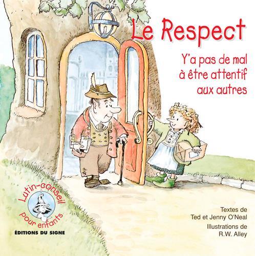 Le respect ; y'a pas de mal à être attentif aux autres