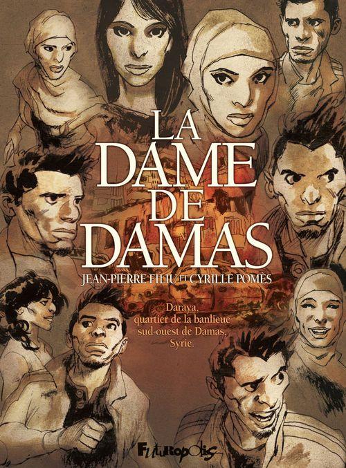 La Dame de Damas  - Cyrille Pomes  - Jean-Pierre Filiu