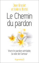 Vente Livre Numérique : Le Chemin du pardon  - Jean Graciet - Valérie Motté