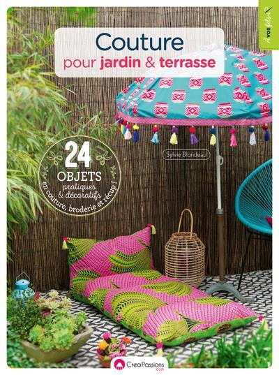 Couture pour jardin & terrasse ; 24 objets pratiques et décoratifs en couture, broderie et récup !