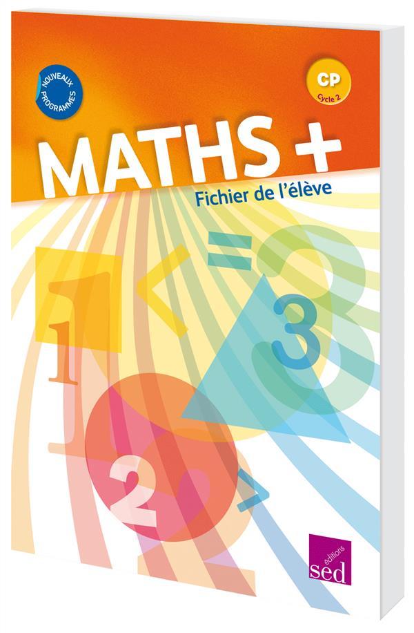 MATHS + ; CP ; fichier de l'élève (édition 2016)