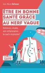 Vente Livre Numérique : Être en bonne santé grâce au nerf vague  - Jean-Marie Defossez