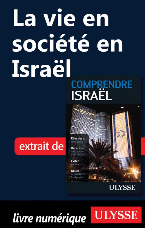 Comprendre Israël ; la vie en société en Israël